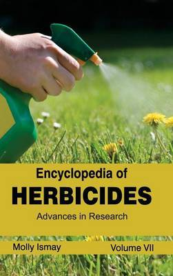 Encyclopedia of Herbicides: Volume VII (Advances in Research)