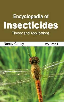 Encyclopedia of Insecticides: Volume I (Theory and Applications)