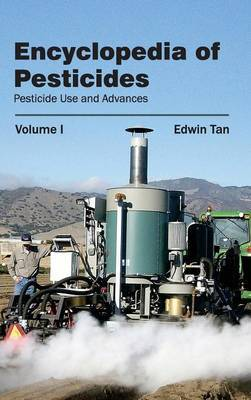 Encyclopedia of Pesticides: Volume I (Pesticide Use and Advances)