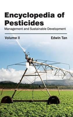 Encyclopedia of Pesticides: Volume II (Management and Sustainable Development)