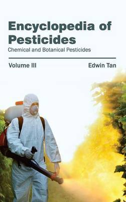 Encyclopedia of Pesticides: Volume III (Chemical and Botanical Pesticides)