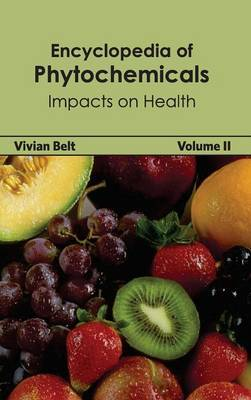 Encyclopedia of Phytochemicals: Volume II (Impacts on Health)