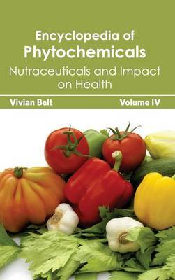 Encyclopedia of Phytochemicals: Volume IV (Nutraceuticals and Impact on Health)