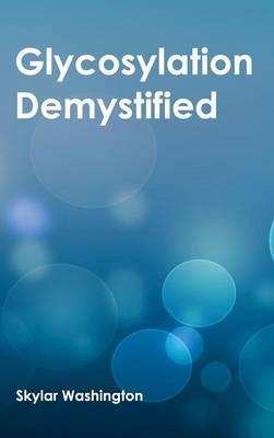 Glycosylation Demystified
