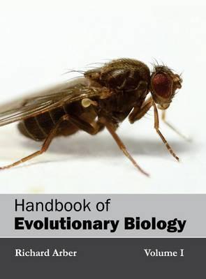 Handbook of Evolutionary Biology: Volume I