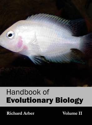 Handbook of Evolutionary Biology: Volume II