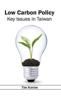 Low Carbon Policy: Key Issues in Taiwan
