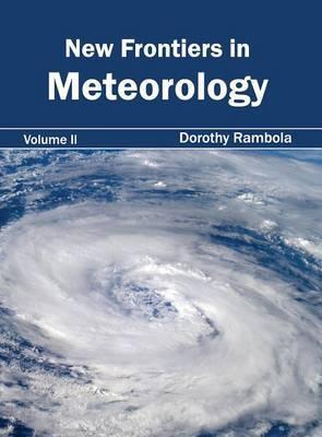 New Frontiers in Meteorology: Volume II