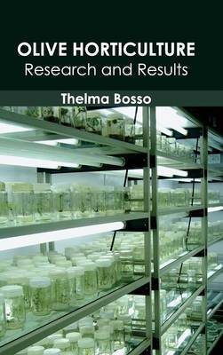 Olive Horticulture: Research and Results