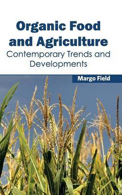 Organic Food and Agriculture: Contemporary Trends and Developments
