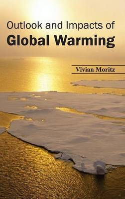 Outlook and Impacts of Global Warming