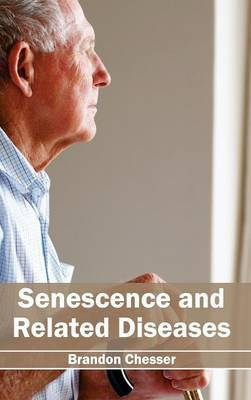 Senescence and Related Diseases