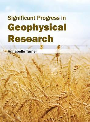 Significant Progress in Geophysical Research