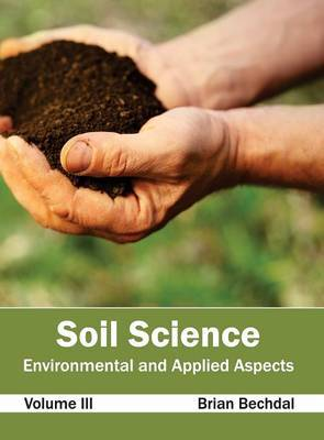 Soil Science: Environmental and Applied Aspects (Volume III)