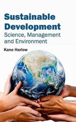 Sustainable Development: Science, Management and Environment