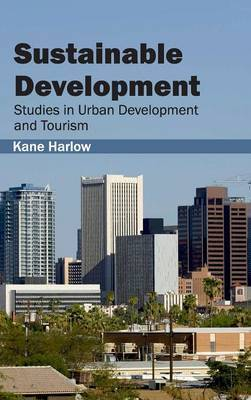 Sustainable Development: Studies in Urban Development and Tourism