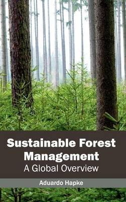 Sustainable Forest Management: A Global Overview