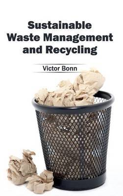 Sustainable Waste Management and Recycling