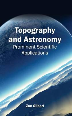 Topography and Astronomy: Prominent Scientific Applications