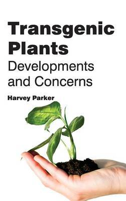 Transgenic Plants: Developments and Concerns