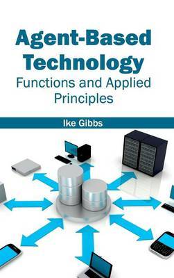 Agent-Based Technology: Functions and Applied Principles