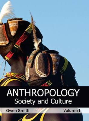 Anthropology: Society and Culture (Volume I)