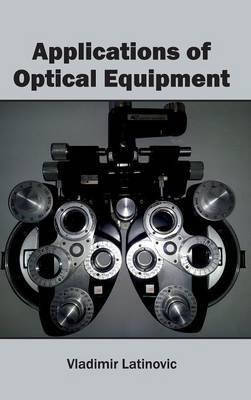 Applications of Optical Equipment