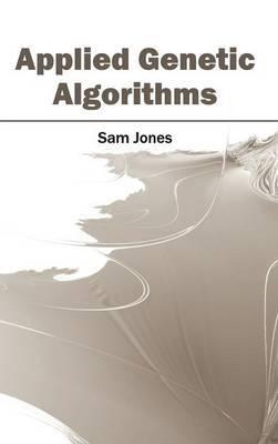 Applied Genetic Algorithms