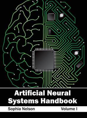 Artificial Neural Systems Handbook: Volume I