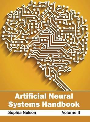 Artificial Neural Systems Handbook: Volume II