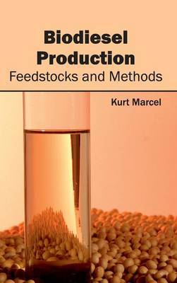 Biodiesel Production: Feedstocks and Methods