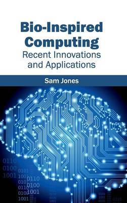 Bio-Inspired Computing: Recent Innovations and Applications