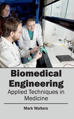 Biomedical Engineering - Applied Techniques in Medicine