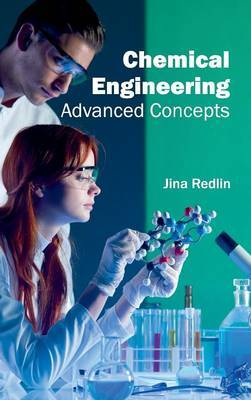 Chemical Engineering: Advanced Concepts