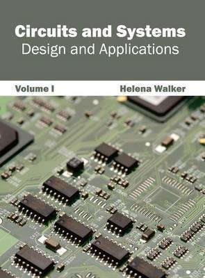 Circuits and Systems: Design and Applications (Volume I)