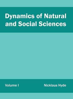 Dynamics of Natural and Social Sciences: Volume I