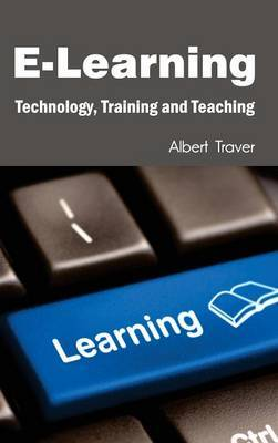 E-Learning: Technology, Training and Teaching