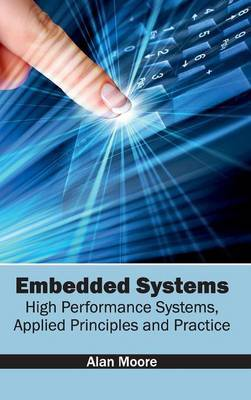 Embedded Systems: High Performance Systems, Applied Principles and Practice