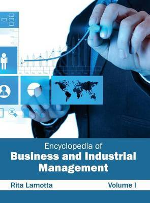Encyclopedia of Business and Industrial Management: Volume I