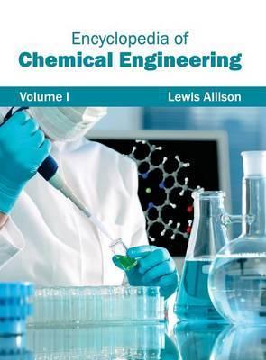 Encyclopedia of Chemical Engineering: Volume I