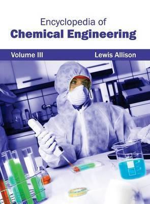 Encyclopedia of Chemical Engineering: Volume III