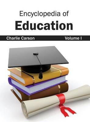 Encyclopedia of Education: Volume I