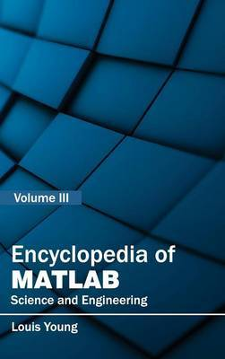 Encyclopedia of MATLAB: Science and Engineering (Volume III)