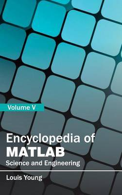 Encyclopedia of MATLAB: Science and Engineering (Volume V)
