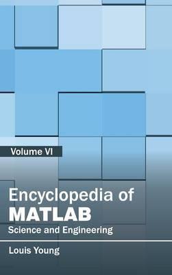 Encyclopedia of MATLAB: Science and Engineering (Volume VI)