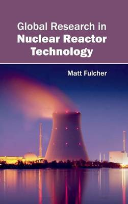 Global Research in Nuclear Reactor Technology