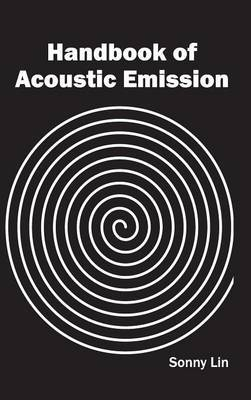 Handbook of Acoustic Emission