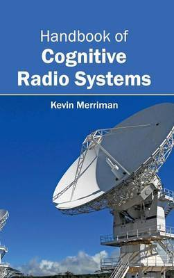 Handbook of Cognitive Radio Systems