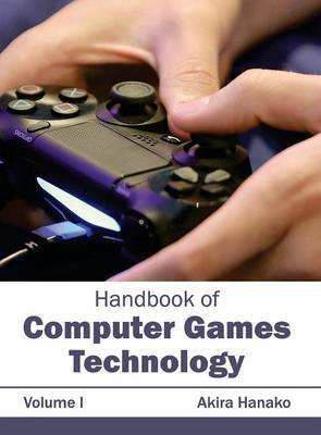Handbook of Computer Games Technology: Volume I