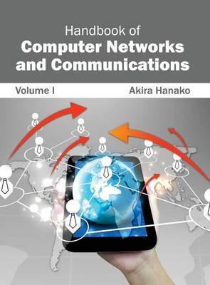 Handbook of Computer Networks and Communications: Volume I